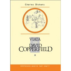 Viaţa lui David Copperfield. Vol. II